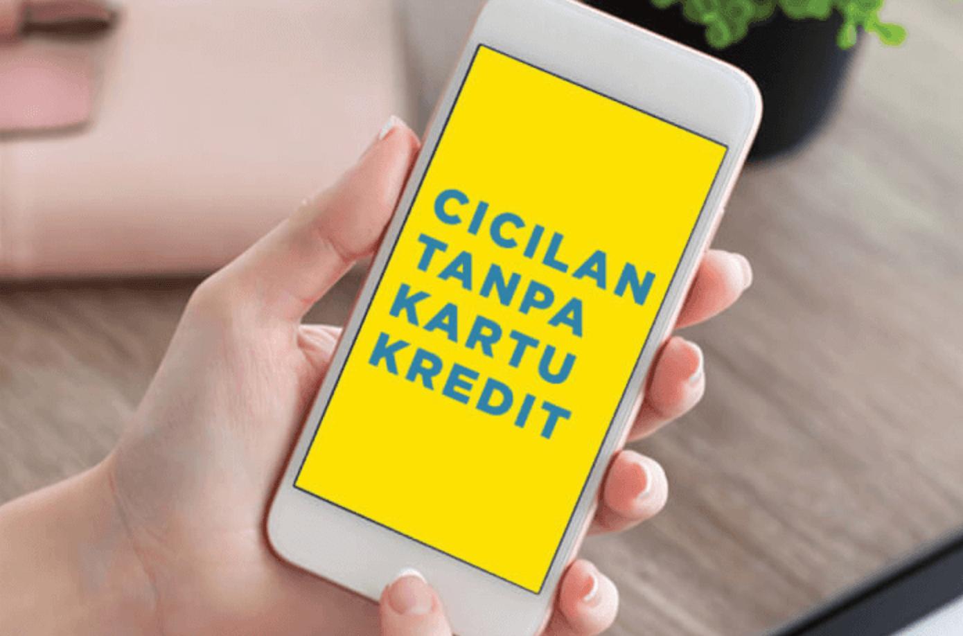 Ini 3 Aplikasi Cicilan HP Tanpa Kartu Kredit Paling Top